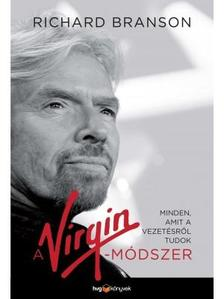 SIR RICHARD BRANSON - A Virgin-módszer