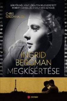 Chris Greenhalgh - Ingrid Bergman megk�s�rt�se