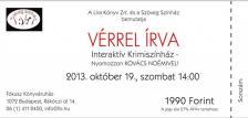 - Sz�nh�zjegy - V�rrel �rva - Krimisz�nh�z, 2013. okt�ber 19., szombat 14:00