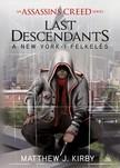 Matthew J. Kirby - Assassin's Creed - Last Descendants: A New York-i felkelés [eKönyv: epub,  mobi]