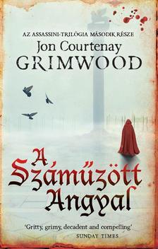 Jon Courtenay Grimwood - A sz�m�z�tt angyal