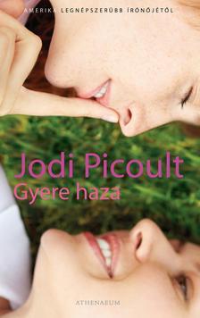 Jodi Picoult - Gyere haza