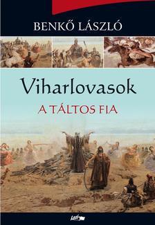 Benk� L�szl� - Viharlovasok - A T�ltos fia