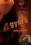 BERKESI ANDR�S - A gy�r� [eK�nyv: epub, mobi]