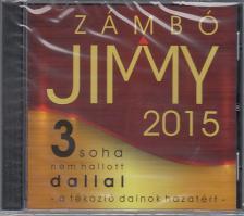 - ZÁMBÓ JIMMY 2015 CD  - 3 SOHA NEM HALLOTT DALLAL -
