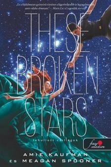 Amie Kaufman, Meagan Spooner - These Broken Stars - Lehullott csillagok
