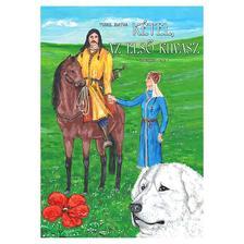 Turul Isatha - Kétel, az Első Kuvasz - ősmagyar rege