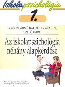 PORKOL�BN� BALOGH KATALIN - SZIT� IMRE - Az iskolapszichol�gia n�h�ny alapk�rd�se