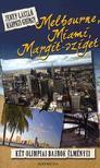 Jeney L�szl� - K�rp�ti Gy�rgy - Melbourne, Miami, Margit-sziget - K�t olimpiai bajnok �lm�nyei