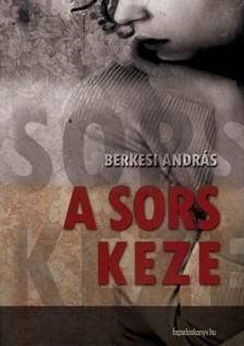 BERKESI ANDR�S - A sors keze [eK�nyv: epub, mobi]