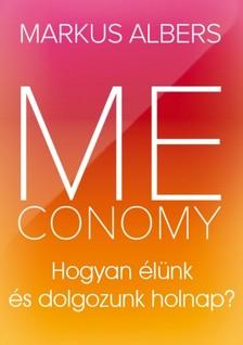 Albers Markus - Meconomy - Hogyan �l�nk �s dolgozunk holnap? [eK�nyv: epub, mobi]