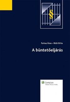 - dr. Róth Erika dr. Farkas Ákos - A büntetőeljárás [eKönyv: epub, mobi]