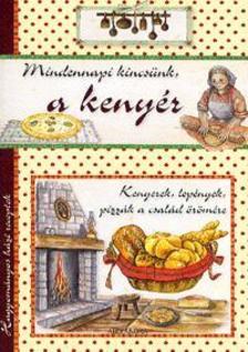 - Mindennapi kincs�nk, a keny�r - Hagyom�nyos h�zi receptek