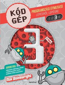 - Kódgép 3. - Programozási útmutató lépésről lépésre
