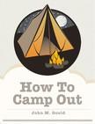 Gould John M. - How To Camp Out [eKönyv: epub,  mobi]