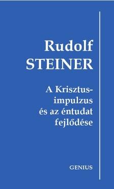 Rudolf Steiner - A Krisztus-impulzus �s az �ntudat fejl�d�se [eK�nyv: epub, mobi]