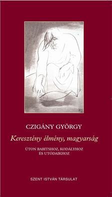 CZIG�NY GY�RGY - Kereszt�ny �lm�ny, magyars�g