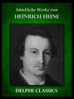 Heinrich Heine - Saemtliche Werke von Heinrich Heine (Illustrierte) [eK�nyv: epub,  mobi]