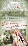 MAROS EDIT - És ami mögötte van