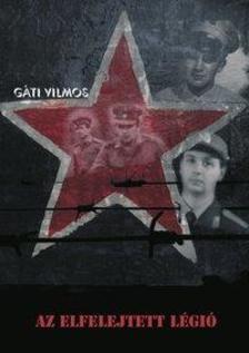 G�ti Vilmos - Az elfelejtett l�gi�