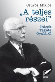 Cs�r�s Mikl�s - A TELJES R�SZEI - �R�SOK TAK�TS GYUL�R�L -