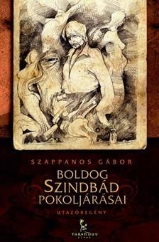 Szappanos Gábor - Boldog Szindbád pokoljárásai [eKönyv: epub, mobi]