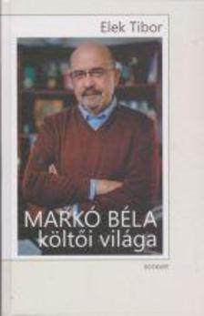 Elek Tibor - Mark� B�la k�lt�i vil�ga - Monogr�fia
