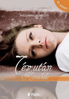 Alexandra W. Müller - 7 év után - Közeledés