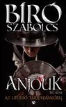 B�r� Szabolcs - Anjouk III. - Az utols� tartom�ny�rig [eK�nyv: epub,  mobi]