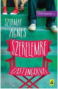 Szirmay Ágnes - Szerelemre castingolva - Szappanopera 1.