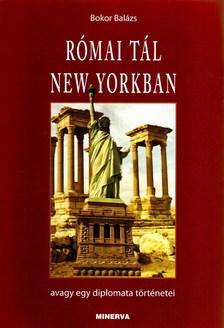 Bokor Bal�zs - R�MAI T�L NEW YORKBAN, AVAGY EGY DIPLOMATA T�RT�NETEI
