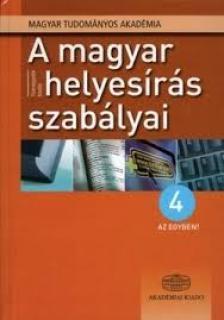 - A MAGYAR HELYESÍRÁS SZABÁLYAI - 4 AZ EGYBEN