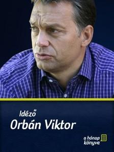 ZÖLDI LÁSZLÓ - Idéző - Orbán Viktor [eKönyv: pdf, epub, mobi]