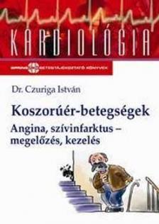 CZURIGA ISTV�N DR. - KOSZOR��R-BETEGS�GEK - ANGINA, SZIVINFARKTUS - MEGEL�Z�S, KE