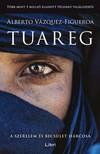 Alberto Vazquez-Figueroa - Tuareg - A szerelem �s becs�let harcosa [eK�nyv: epub,  mobi]