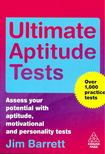 Barrett, Jim - Ultimate Aptitude Tests - Assess your potential with aptitude,  motivational and personality tests [antikvár]