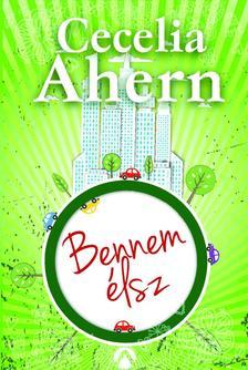 Cecelia Ahern - Bennem �lsz