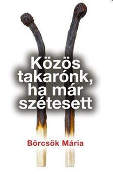 B�RCS�K M�RIA - K�Z�S TAKAR�NK, HA M�R SZ�TESETT
