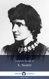 Edith Nesbit - Complete Novels of E. Nesbit (Illustrated) [eK�nyv: epub,  mobi]
