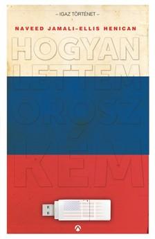 Henican Ellis - Hogyan lettem orosz kém [eKönyv: epub, mobi]