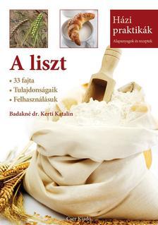 Badakn� dr. Kerti Katalin - A liszt 33 fajta - Tulajdons�gaik - Felhaszn�l�suk