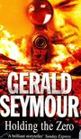 Gerald Seymour - Holding the Zero [antikvár]