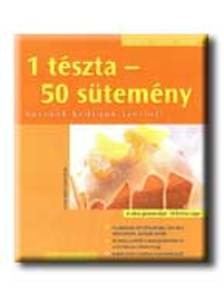 Gina Greifenstein - 1 TÉSZTA - 50 SÜTEMÉNY - KÖNNYEN, GYORSAN, FINOMAT -