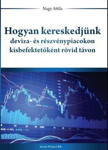 Nagy Attila - Hogyan kereskedj�nk deviza- �s r�szv�nypiacokon kisbefektet�k�nt r�vid t�von