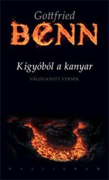 BENN, GOTTFRIED - K�gy�b�l a kanyar