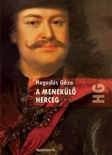 Hegedüs Géza - A menekülő herceg [eKönyv: epub, mobi]