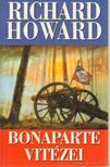 HOWARD, RICHARD - Bonaparte vitézei [antikvár]