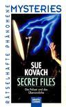 KOVACH, SUE - Secret Files - Die Polizei und das Übersinnliche [antikvár]