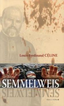 Louis-Ferdinand Céline - Semmelweis