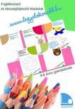 Tomor Anita - Legy�l okosabb f�zetek II. - Foglalkoztat� �s k�szs�gfejleszt� feladatok 4-6 �ves gyerekeknek